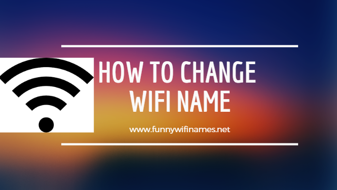How to change your WiFi Name