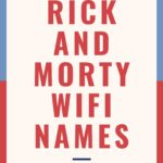 Rick and Morty Wifi Names for your Network Router