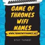 150+ Game of Thrones Wifi Names for your Router 2021